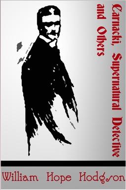 Hodgson, William Hope - Carnacki, Supernatural Detective, ebook