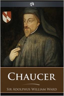 Ward, Adolphus William - Chaucer, e-bok