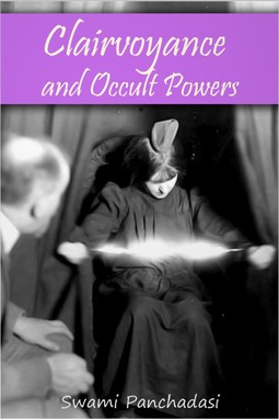 Panchadasi, Swami - Clairvoyance and Occult Powers, ebook