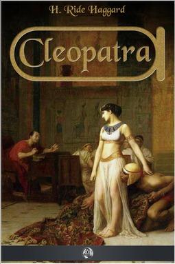 Haggard, H. Rider - Cleopatra, ebook