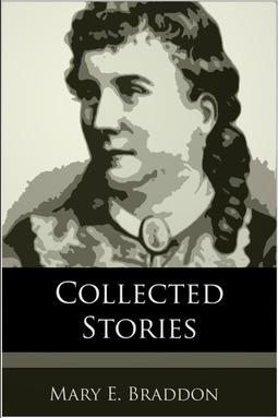 Braddon, Mary E. - Collected Stories, e-bok