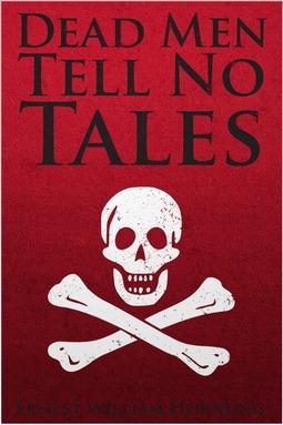 Hornung, Ernest William - Dead Men Tell No Tales, ebook
