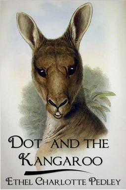 Pedley, Ethel Charlotte - Dot and the Kangaroo, ebook