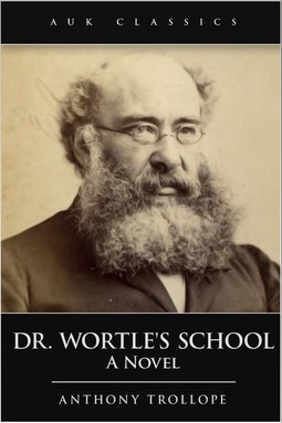 Trollope, Anthony - Dr Wortle's School, ebook