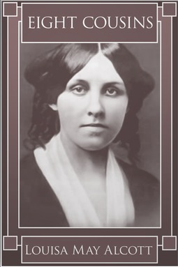 Alcott, Louisa May - Eight Cousins, ebook
