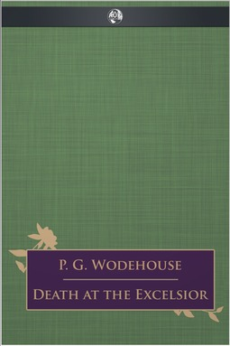 Wodehouse, P. G. - Death at the Excelsior, ebook