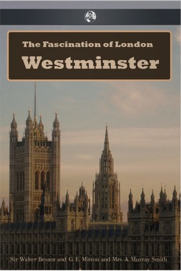Besant, Walter - The Fascination of London: Westminster, ebook