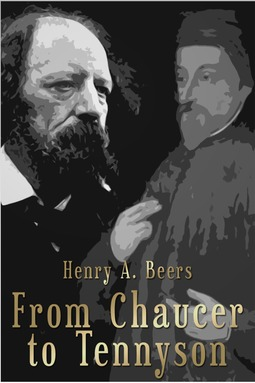 Beers, Henry A. - From Chaucer to Tennyson, ebook