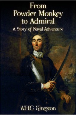 Kingston, W. H. G. - From Powder Monkey to Admiral, ebook