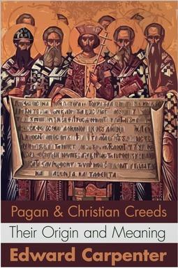 Carpenter, Edward - Pagan and Christian Creeds, ebook