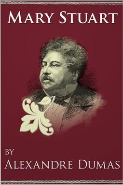 Dumas, Alexandre - Mary Stuart, ebook