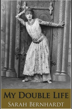 Bernhardt, Sarah - My Double Life, ebook