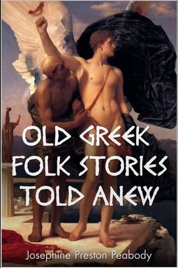 Peabody, Josephine - Old Greek Folk Stories Told Anew, ebook