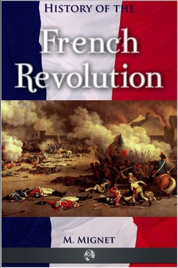Mignet, Francois - History of the French Revolution, ebook