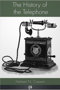 Casson, Herbert N. - The History of the Telephone, ebook