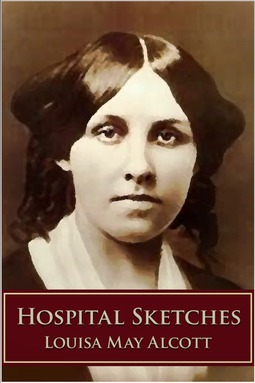 Alcott, Louisa May - Hospital Sketches, ebook