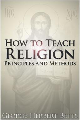 Betts, George Herbert - How to Teach Religion, ebook