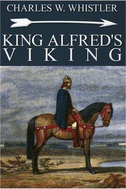 Whistler, Charles W. - King Alfred's Viking, ebook