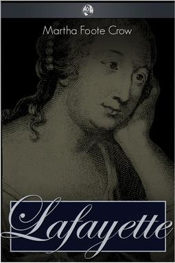 Crow, Martha Foote - Lafayette, ebook