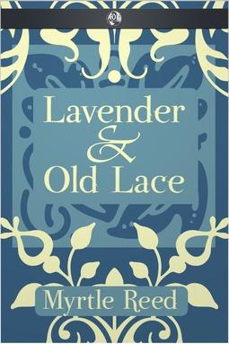 Reed, Myrtle - Lavender & Old Lace, e-kirja