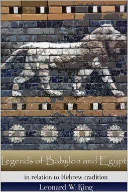 King, Leonard W. - Legends of Babylon and Egypt, ebook