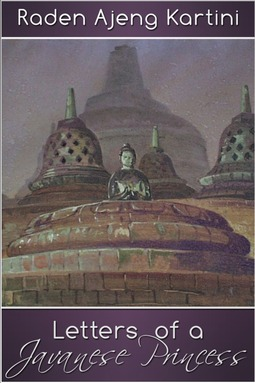 Kartini, Raden Ajeng - Letters of a Javanese Princess, ebook