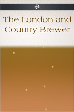Anonymous - The London and Country Brewer, ebook