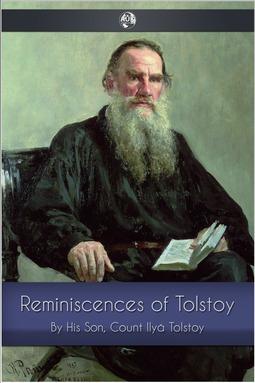 Tolstoy, Count Ilya - Reminiscences of Tolstoy, ebook