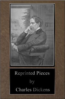 Dickens, Charles - Reprinted Pieces, ebook