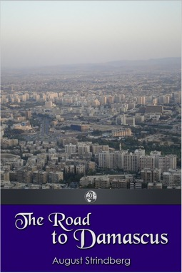 Strindberg, August - The Road to Damascus, ebook