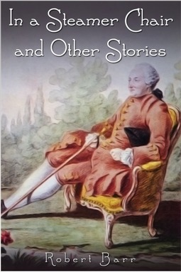 Barr, Robert - In a Steamer Chair and Other Stories, ebook