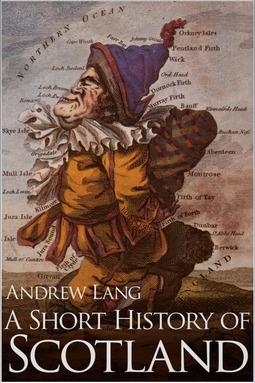 Lang, Andrew - A Short History of Scotland, ebook