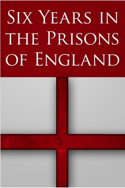 Merchant, A - Six Years in the Prisons of England, e-bok