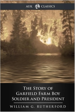 Rutherford, William G. - The Story of Garfield, ebook