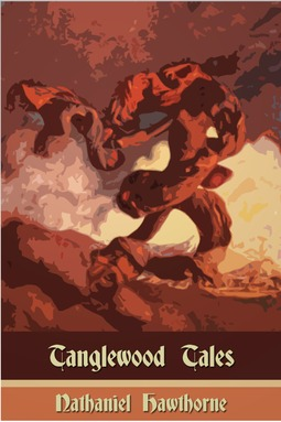 Hawthorne, Nathaniel - Tanglewood Tales, ebook