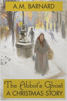 Barnard, A. M. - The Abbot's Ghost - A Christmas Story, ebook