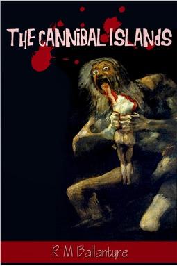 Ballantyne, R. M. - The Cannibal Islands, ebook