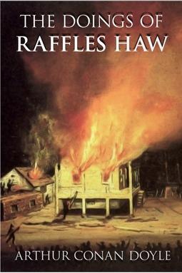 Doyle, Arthur Conan - The Doings of Raffles Haw, ebook