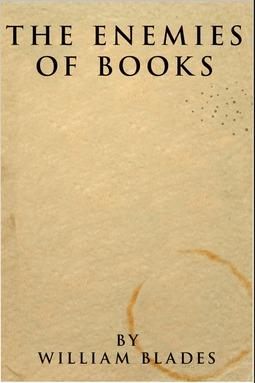 Blades, William - The Enemies of Books, ebook