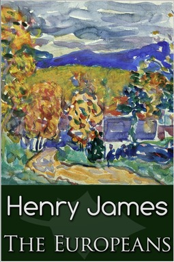 James, Henry - The Europeans, ebook
