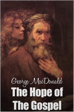 MacDonald, George - The Hope of the Gospel, ebook