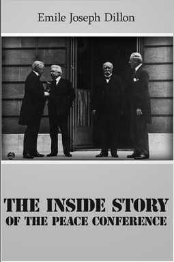 Dillon, Emile Joseph - The Inside Story of the Peace Conference, ebook