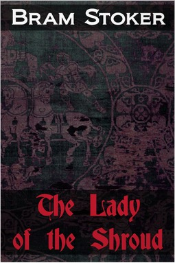 Stoker, Bram - The Lady of the Shroud, e-bok