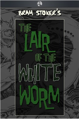 Stoker, Bram - The Lair of the White Worm, ebook