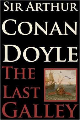 Doyle, Arthur Conan - The Last Galley, ebook
