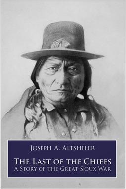 Altsheler, Joseph A. - The Last of the Chiefs, ebook
