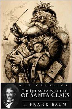 Baum, L. Frank - The Life and Adventures of Santa Claus, ebook