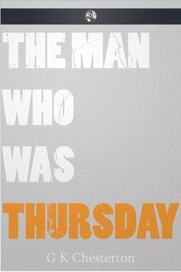 Chesterton, G. K. - The Man Who Was Thursday, ebook