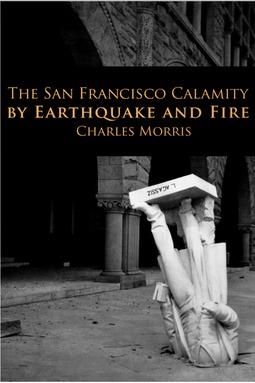 Morris, Charles - The San Francisco Calamity, ebook