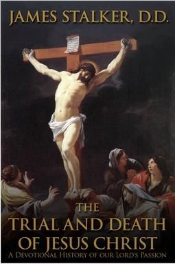 Stalker, James - The Trial and Death of Jesus Christ, ebook